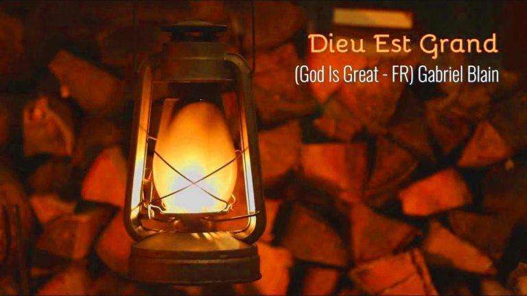 Louange : Dieu est grand (par Gabriel Blain)