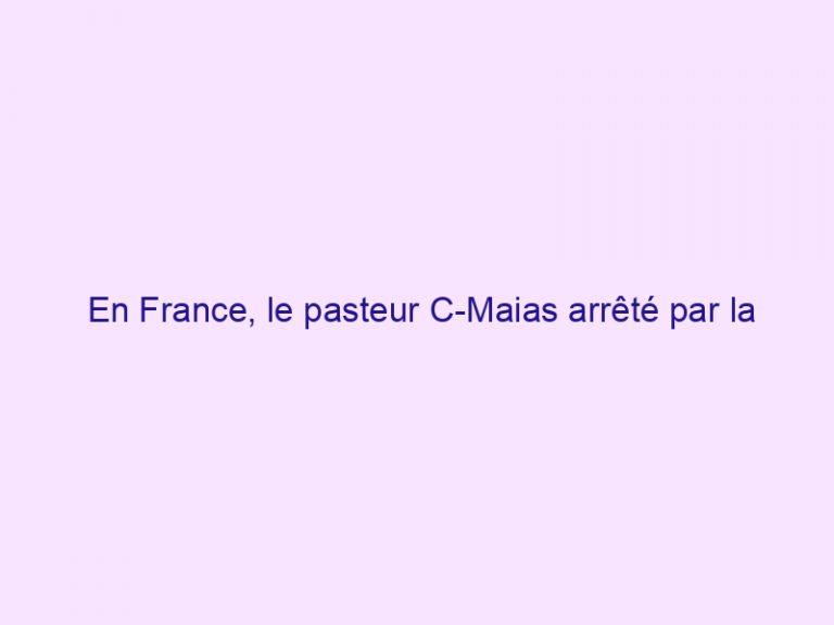 En France, le pasteur C-Maias arrêté par la police alors qu'il prêche l'évangile sur une place publique