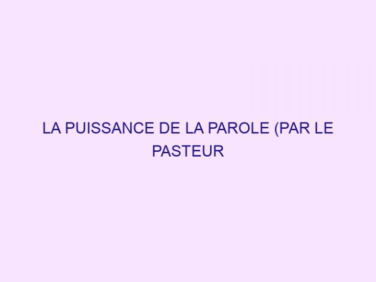 LA PUISSANCE DE LA PAROLE (PAR LE PASTEUR EMMANUEL PIRAS)