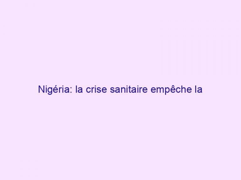 Nigéria: la crise sanitaire empêche la libération d'une jeune chrétienne